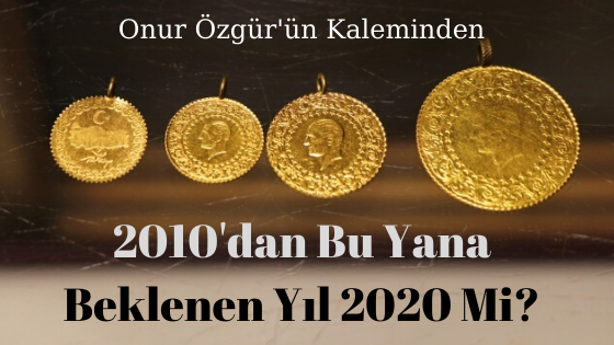 2010'dan Bu Yana Beklenen Yıl 2020 Mi_